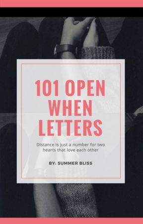 101 Open When Letters - Open when you\u0027re missing me a lot - Wattpad