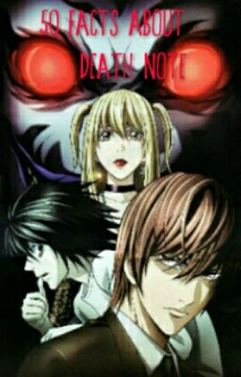 50 Facts about Death Note - Lukaisha - Wattpad