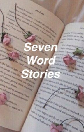 Seven Word Stories - Sweetheart #2 - Wattpad