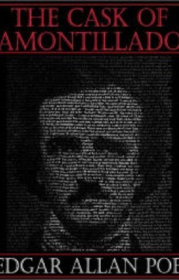 The Cask of Amontillado by Edgar Allan Poe - Luna2347 - Wattpad