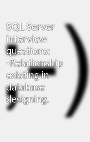 SQL Server interview questions -Relationship existing in database - server interview questions