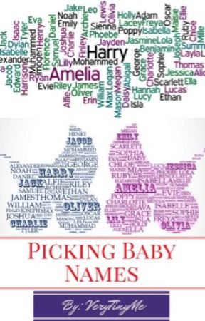 Picking Baby Names - Wattpad
