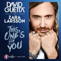 David Guetta - This One's for You (feat. Zara Larsson) [Official Song UEFA EURO 2016™] - Single