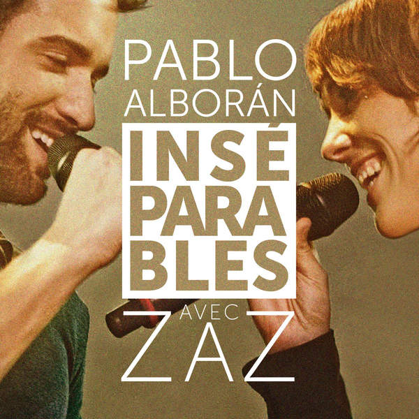Pablo Alborán - Inséparables (feat. Zaz) - Single [iTunes Plus AAC M4A] (2015)