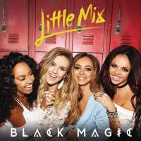 Little Mix - Black Magic - Single
