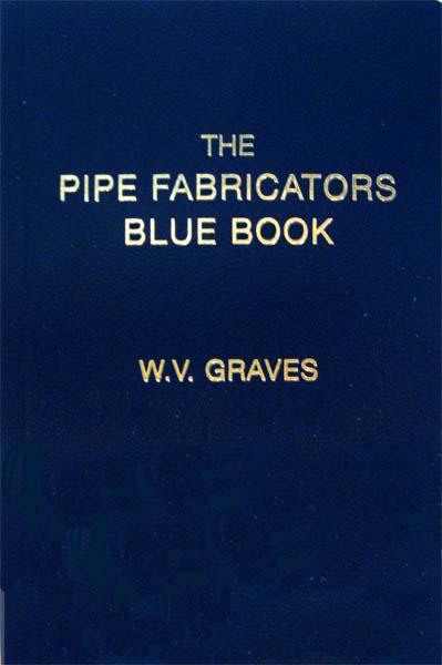 Pipefitter \u003e Pipefitter Books \u003e Pipe Fabricator\u0027s Blue Book