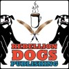 Rebellion Dogs Publishing