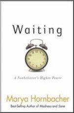 Waiting A Nonbeliever's Higher Power
