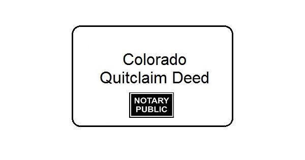 Colorado Quitclaim Deed - Notary Colorado Springs