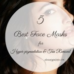 5 Best Homemade Face Packs To Get Rid Of Hyper-pigmentation and Tan