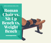 Roman Chair vs. Sit Up Bench vs. Weight Bench | What's the ...