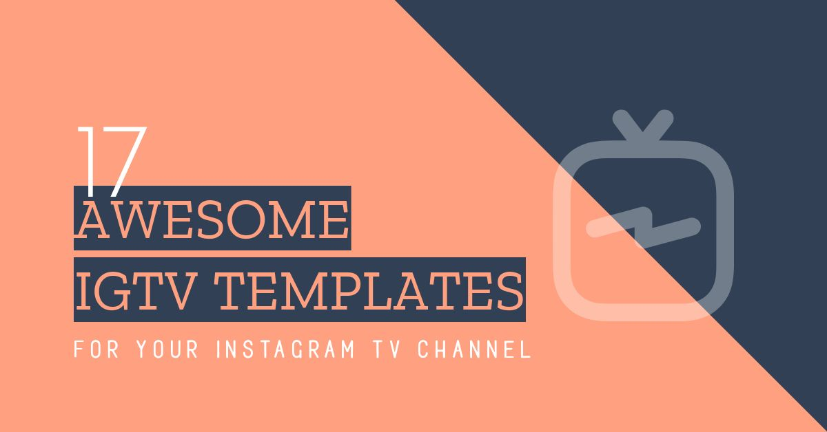 17 Awesome IGTV Templates for your Instagram TV Channel - Easil