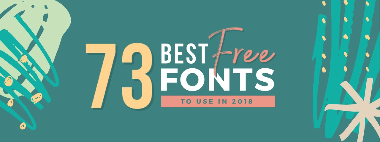 73 Best Free Fonts to Create Stunning Designs in 2018 - Easil