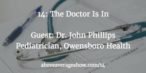 episode-14-john-phillips-owensboro-above-average