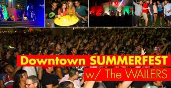 SUMMERFEST – Downtown w/ the Wailers