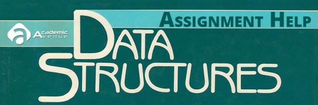 Data Structures Assignment Help US UK Canada Australia New Zealand
