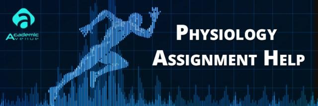 Physiology Assignment Help US UK Canada Australia New Zealand