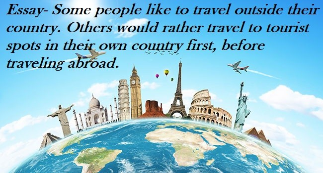 Academic Essay Some People Like To Travel Outside Their