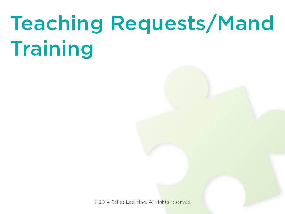 Teaching Requests/Mand Training RELIAS ACADEMY