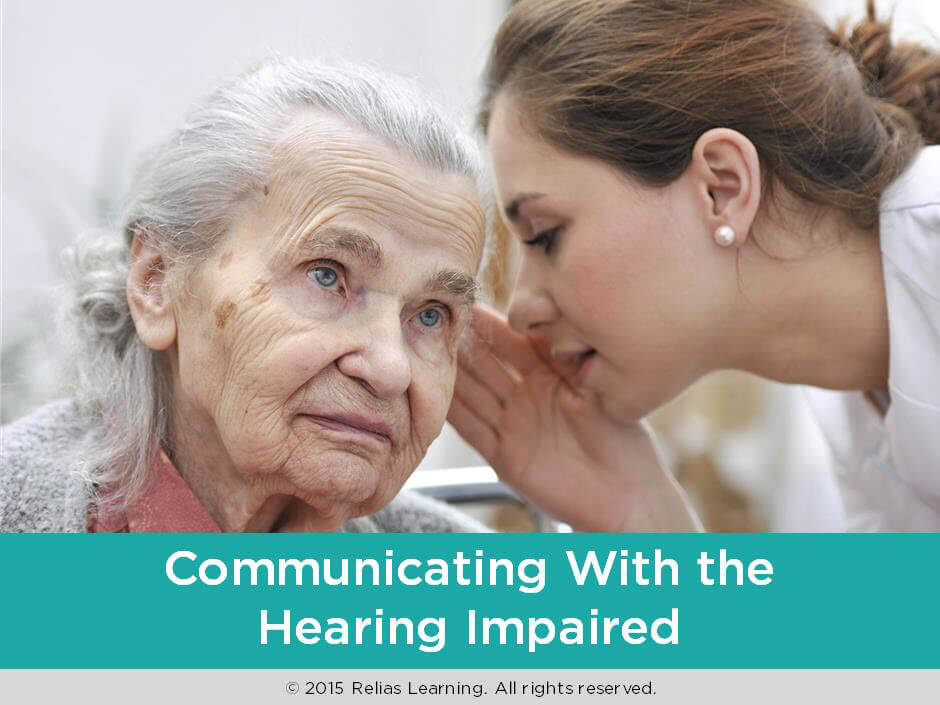 Communicating with the Hearing Impaired RELIAS ACADEMY