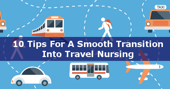 10 Tips for a Smooth Transition into Travel Nursing