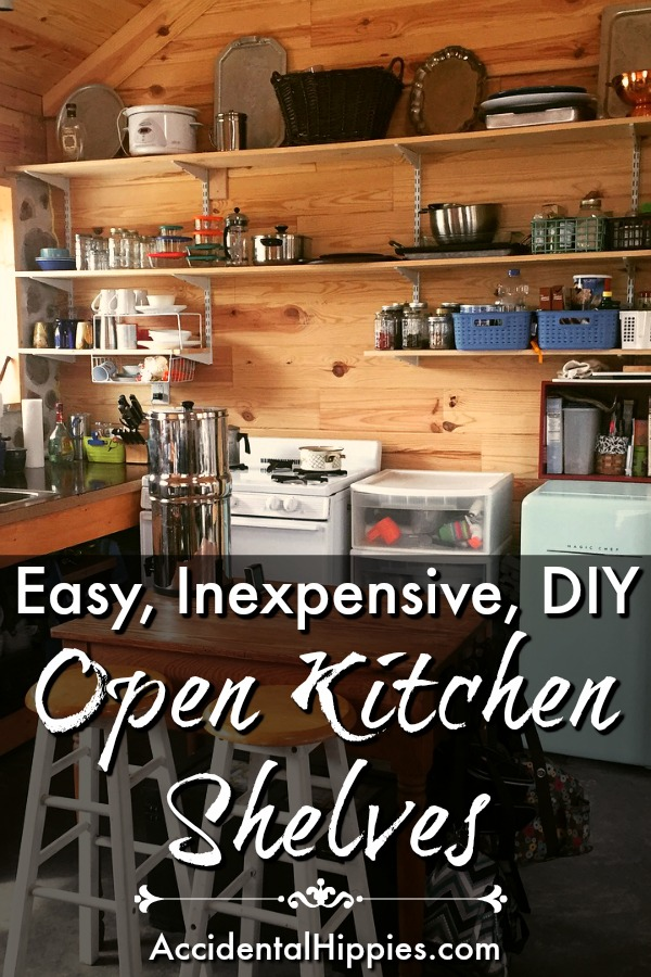 Open Kitchen Shelves Using Our Collector S Shelving System With How To Build Cheap Open Kitchen Shelves - Accidental Hippies