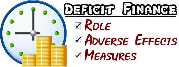 Deficit Finance - Role, Adverse Effects, Measures