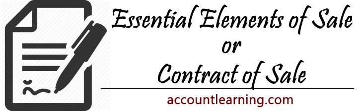 5 Essential elements of a Valid Sale or a Contract of Sale - contract important elements