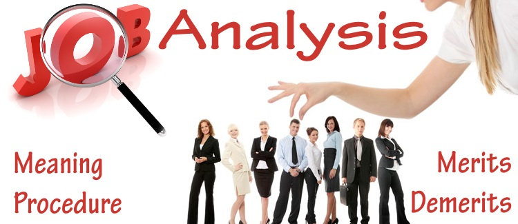 Concepts of Job Analysis Meaning, Procedure, Merits, Demerits - job analysis