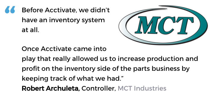Acctivate inventory control software user, MCT Industries