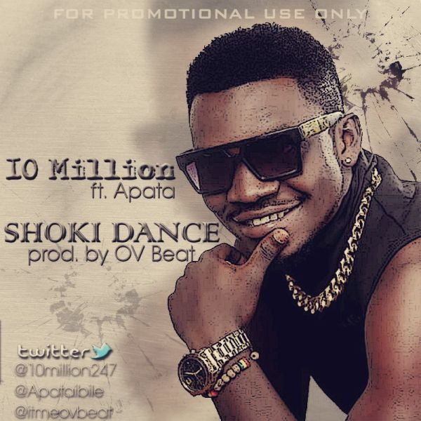 10 Million ft. Apata SHOKI DANCE prod. by OvBEATs Artwork 600x600 10 Million ft. Apata SHOKI DANCE [prod. by OvBEATs]