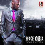 2face Idibia Away Beyond Artwork 150x150 [#ACE  Premiere] 2face Idibia ft. Bebe Sumtin n Jay Pee   CHINESE FREESTYLE
