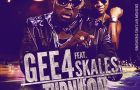 Gee4 ft. Skales &#8211; TURN ME ON