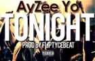 Ayzee Yo – TONIGHT [prod. by Fliptyce]