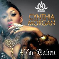 Cynthia Morgan – I'M TAKEN [Official Video]