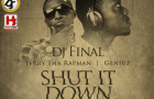 DJ Final ft. Terry tha Rapman & GeniuZz – SHUT IT DOWN [prod. by Butta]