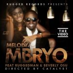 Mbryo ft. Ruggedman – MELODY Official Video Artwork 150x150 [#ACE Premiere] Ruggedman ft. Mbryo RUGGEDY BABA pt. 2