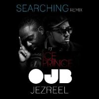 OJB Jezreel ft. Ice Prince - SEARCHING Remix
