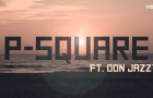 P-Square ft. Don Jazzy – COLLABO [Lyric Video]