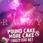 Raezy ft. A Q POUND CAKE MORE CAKE a Drake Jay Z cover Artwork 150x150 A Q ft. Boogey, Koboko n Butafly ONE DAY [prod. by Sencosonic]