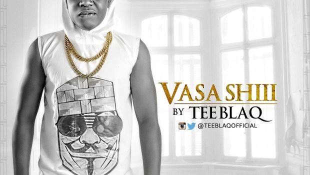 Tee Blaq - VASA SHIII [prod. by Jay Pizzle] Artwork | AceWorldTeam.com