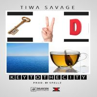 Tiwa Savage - KEY TO THE CITY [prod. by Spellz]