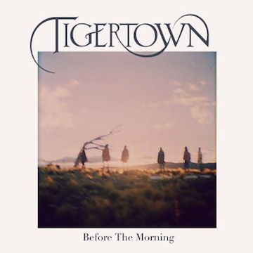 Tigertown- Before The Morning EP