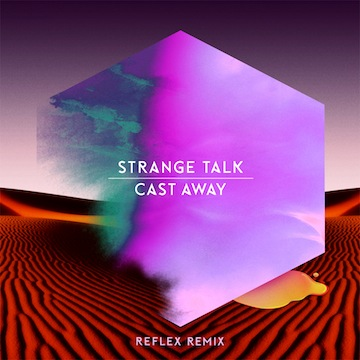 Strange Talk-Cast Away (Reflex Remix)