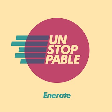 ENERATE - Unstoppable