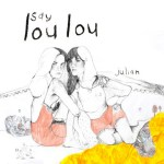 Say Lou Lou - Julian Remix EP