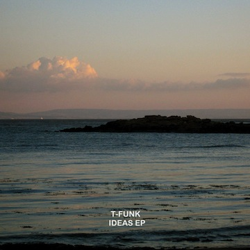 T-Funk - Ideas EP