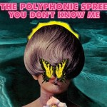 The Polyphonic Spree - You Don't Know Me