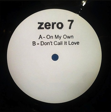 Zero 7 - On My Own - Don't Call It Love