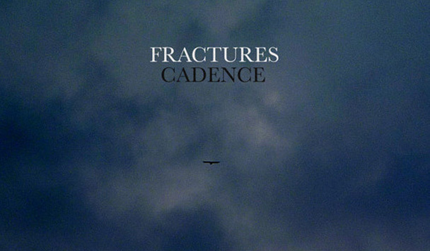 Fractures - Cadence